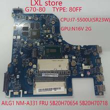 Carte mère G70-80 pour ordinateur portable lenovo 80FF AILG1 NM-A331 FRU 5B20H70654 5B20H70718 CPUI7-5500U GPUGF920M 2GB DDR3