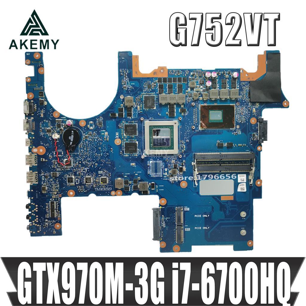 Akemy G752VT ل For Asus G752VT G752V G752VL G752VY اللوحة المحمول GTX970M-3G i7-6700HQ وحدة المعالجة المركزية العمل 100% اللوحة