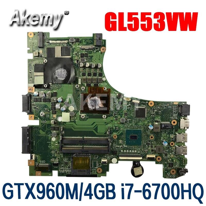 GL553VW اللوحة الأم لأجهزة الكمبيوتر المحمول For Asus G553VW اللوحة الرئيسية ث/GTX960M/ 4GB وحدة معالجة الرسومات i7-6700HQ وحدة المعالجة المركزية