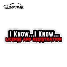 JumpTime 13cm x 3cm I know... I know... License & Registration Funny JDM Race Drift Vinyl Decal Sticker Laptop Car Accessories