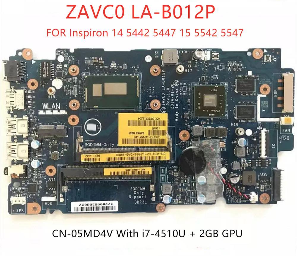 ZAVC0 LA-B012P CN-05MD4V اللوحة الأم لديل 5442 5543 5548 5447 5542 5547 كمبيوتر محمول اللوحة مع i7-4510U + 2GB GPU 100% موافق