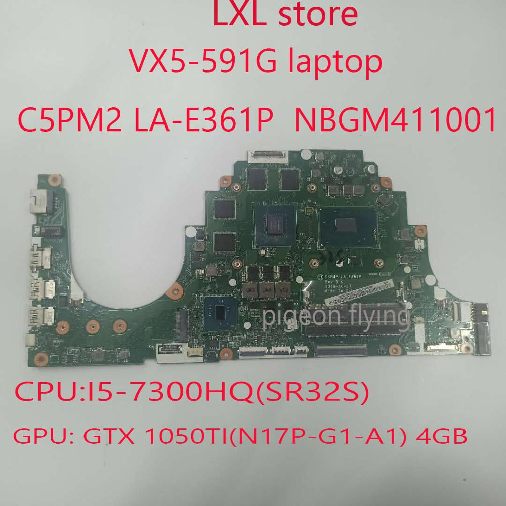 VX5-591G placa base para VX5-591G portátil C5PM2 LA-E361P NBGM411001 i5-7300HQ GTX1050TI 4G DDR4 100% prueba OK