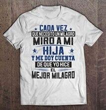 Chaque Fois Que Jai Besoin des Nations Unies Milagro Miro Un Mija Y Me Doy votre Compte That Yo Hice El Mejor Milagro Femmes t-shirt