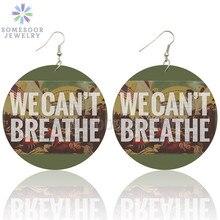SOMESOOR We Cant Breathe Arts Printing Wooden Drop Earrings Black Live Matters Resist Pattern Big Pendant Loops For Women Gift