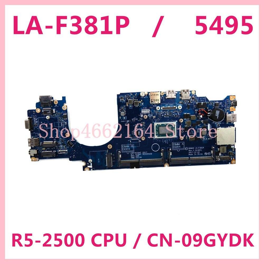 لديل خط العرض 5495 اللوحة المحمول DDM90 LA-F381P R5-2500 CPU CN-09GYDK 9GYDK اللوحة 100% اختبارها بشكل كامل