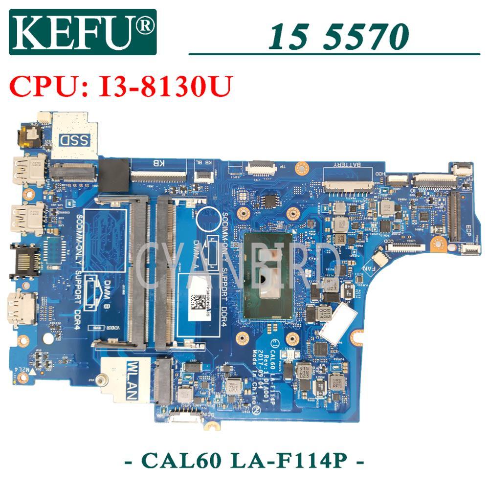 KEFU LA-F114P اللوحة الأصلية لديل انسبايرون 15-5570 مع I3-8130U اللوحة المحمول