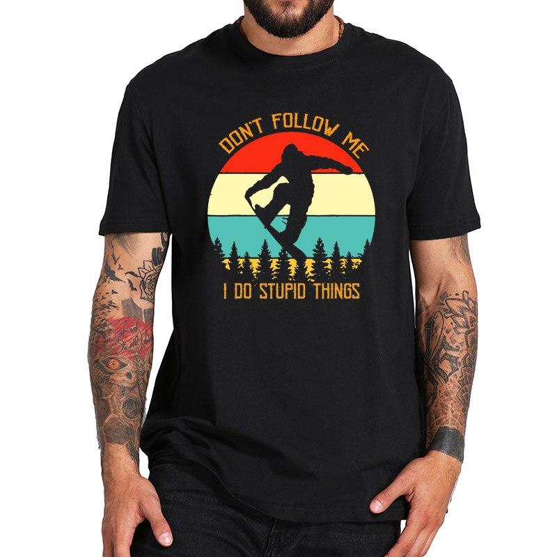 Camiseta Dont Follow Me I Do Stupid Things snowboard Monkey divertida camiseta tamaño asiático transpirable básico suave camiseta
