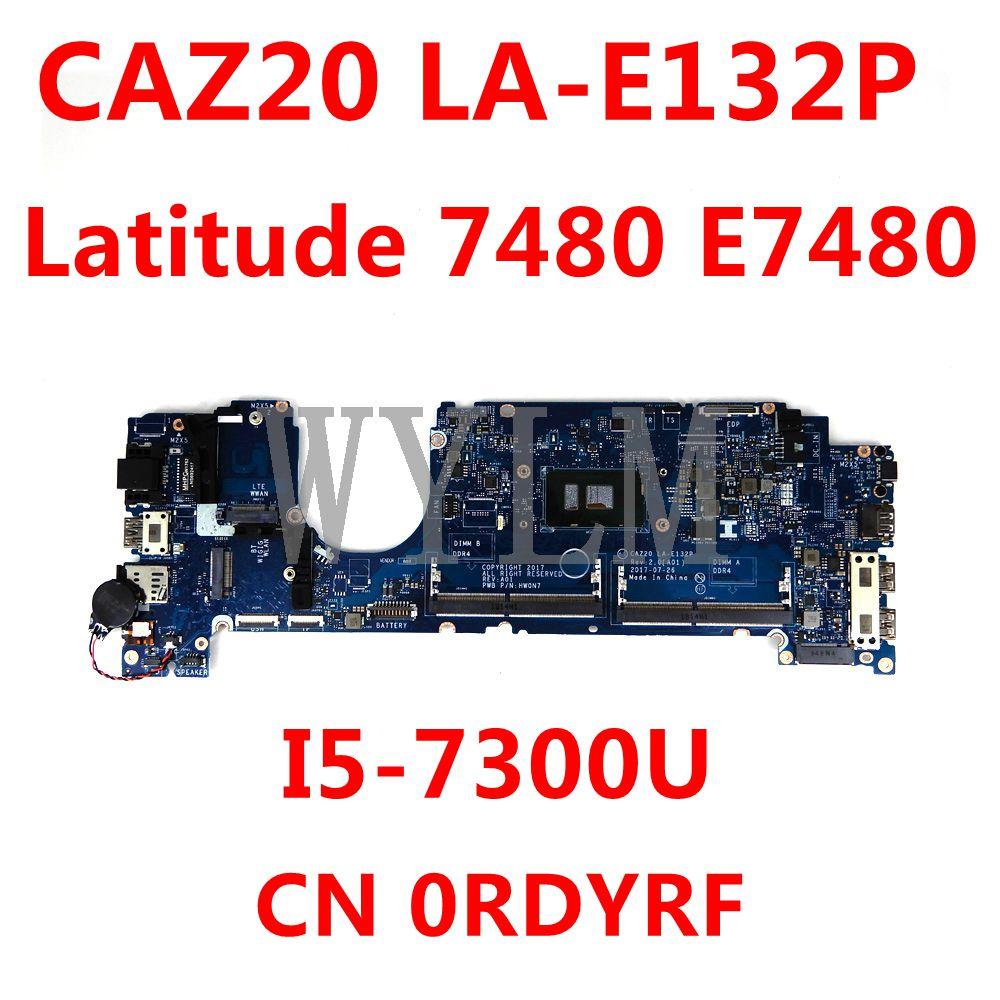 CN 0RDYRF 0RDYRF I5-7300U لأجهزة الكمبيوتر المحمول DELL Latitude 7480 E7480 اللوحة الأم CAZ20 LA-E132P اللوحة الرئيسية 100% اختبار العمل بشكل جيد