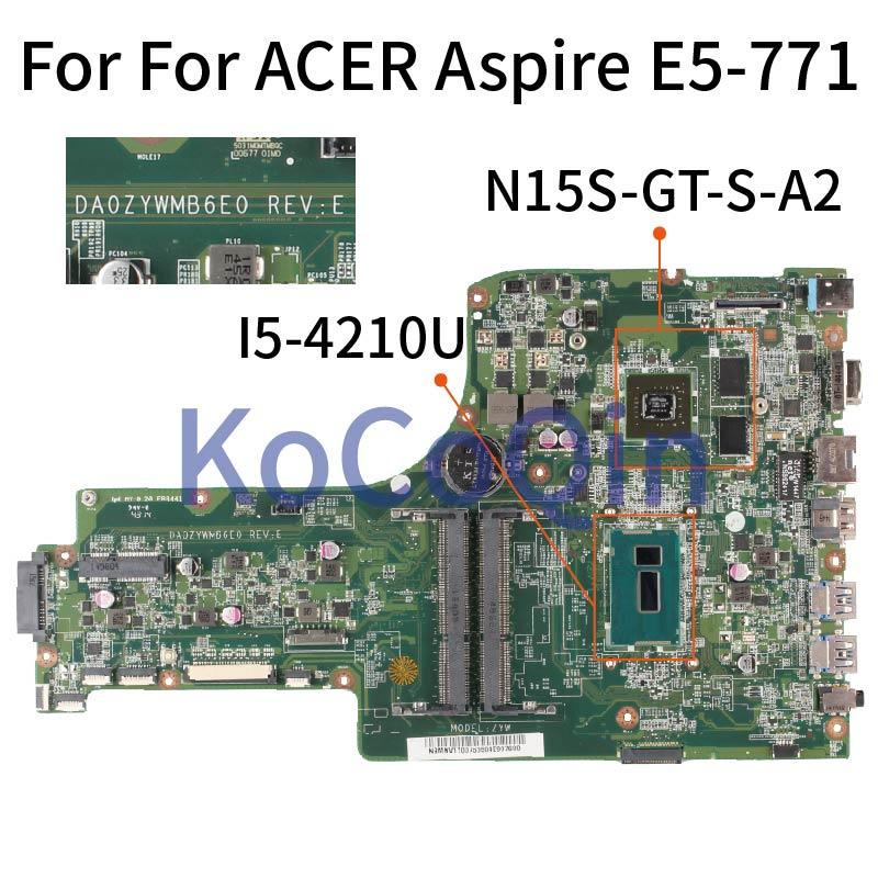 KoCoQin DA0ZYWMB6E0 ordenador portátil placa madre para ACER Aspire E5-771 E5-771G Core N15S-GT-S-A2 I5-4210U placa base DDR3 de prueba