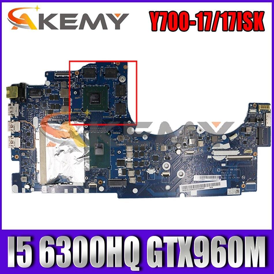 Akemy BY511 NM-A541 هو مناسبة لينوفو Y700-17 Y700-17ISK دفتر اللوحة وحدة المعالجة المركزية I5 6300HQ GTX960M DDR4 100% اختبار العمل
