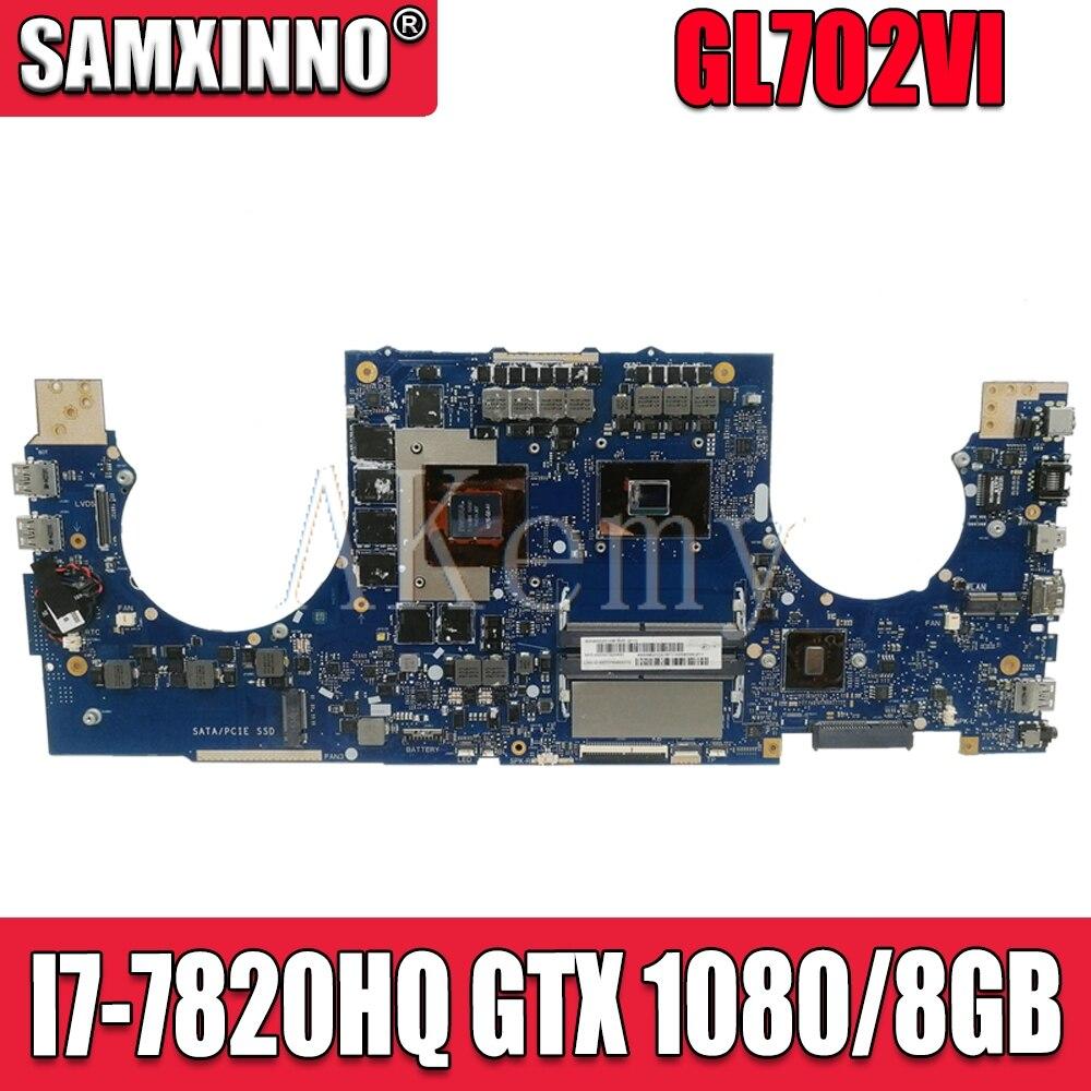 SAMXINNO For ASUS ROG Strix GL702 GL702V GL702VI Laotop Mainboard GL702VI Motherboard with I7-7820HQ GTX 1080/8GB
