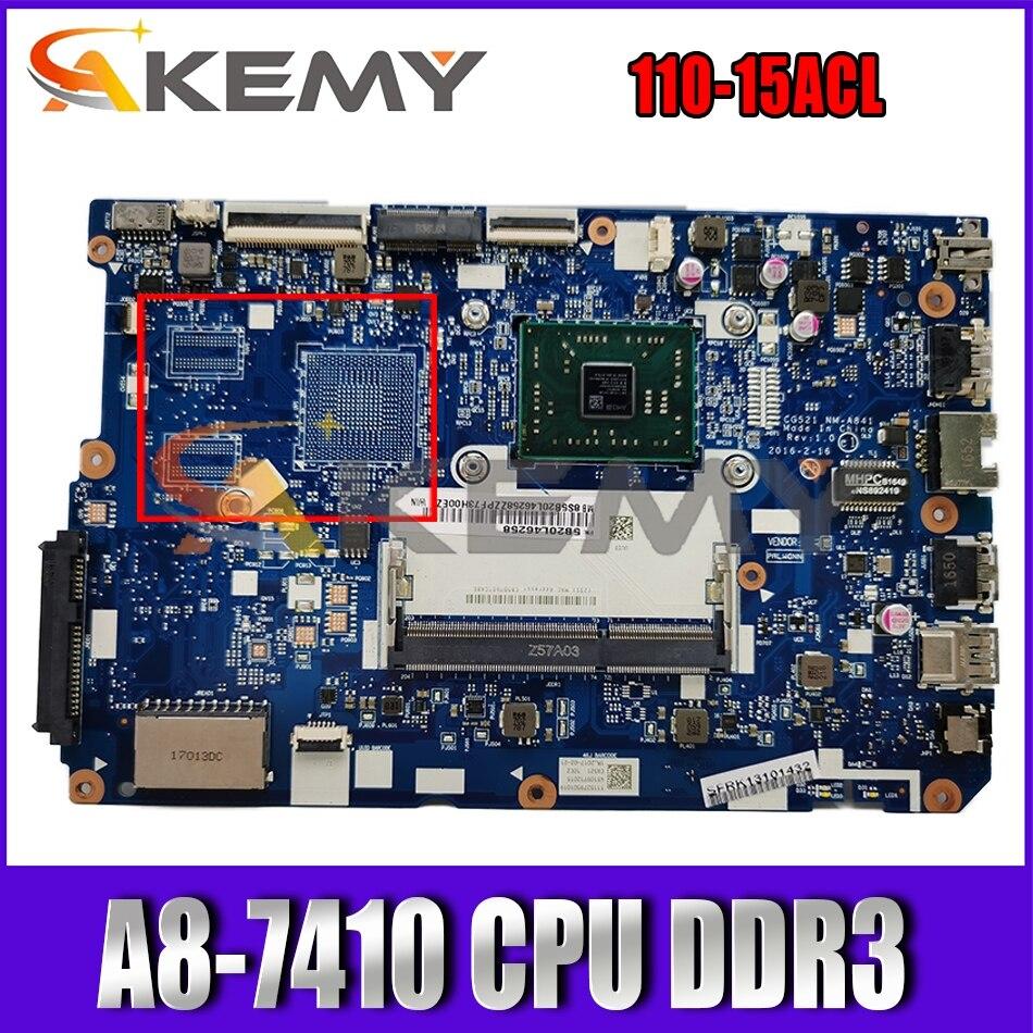 Akemy للتطبيق على لينوفو 110-15ACL CG521 NM-A841 اللوحة الأم للكمبيوتر المحمول وحدة المعالجة المركزية A8-7410 DDR3 100% اختبار العمل