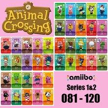 Nouveaux Horizons Amiibo animaux croisement Amiibo carte pour NS Switch 3DS jeu Raymond Amibo jeu de cartes NFC cartes série 1 2 (081 à 120)
