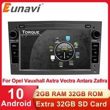 Eunavi Android 10 autoradio GPS Audio 2 Din stéréo pour Opel Vauxhall Astra H G J Vectra Antara Zafira Corsa Vivaro Meriva Veda