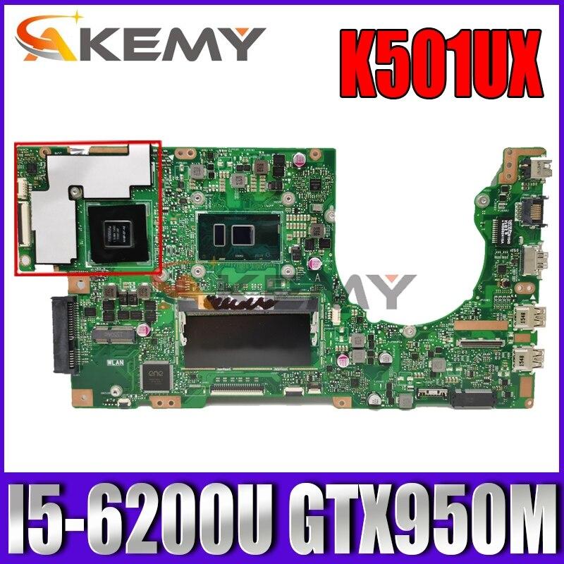 Akemy K501UX اللوحة الأم للكمبيوتر المحمول ASUS K501UX K501UB اللوحة الرئيسية الأصلية DDR3 4GB-RAM I5-6200U GTX950M EDP