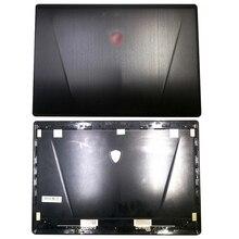 Nuevo Original para MSI GS72 MS-1774 MS-1775 MS-1776 LCD de ordenador portátil cubierta 307774A211HG01