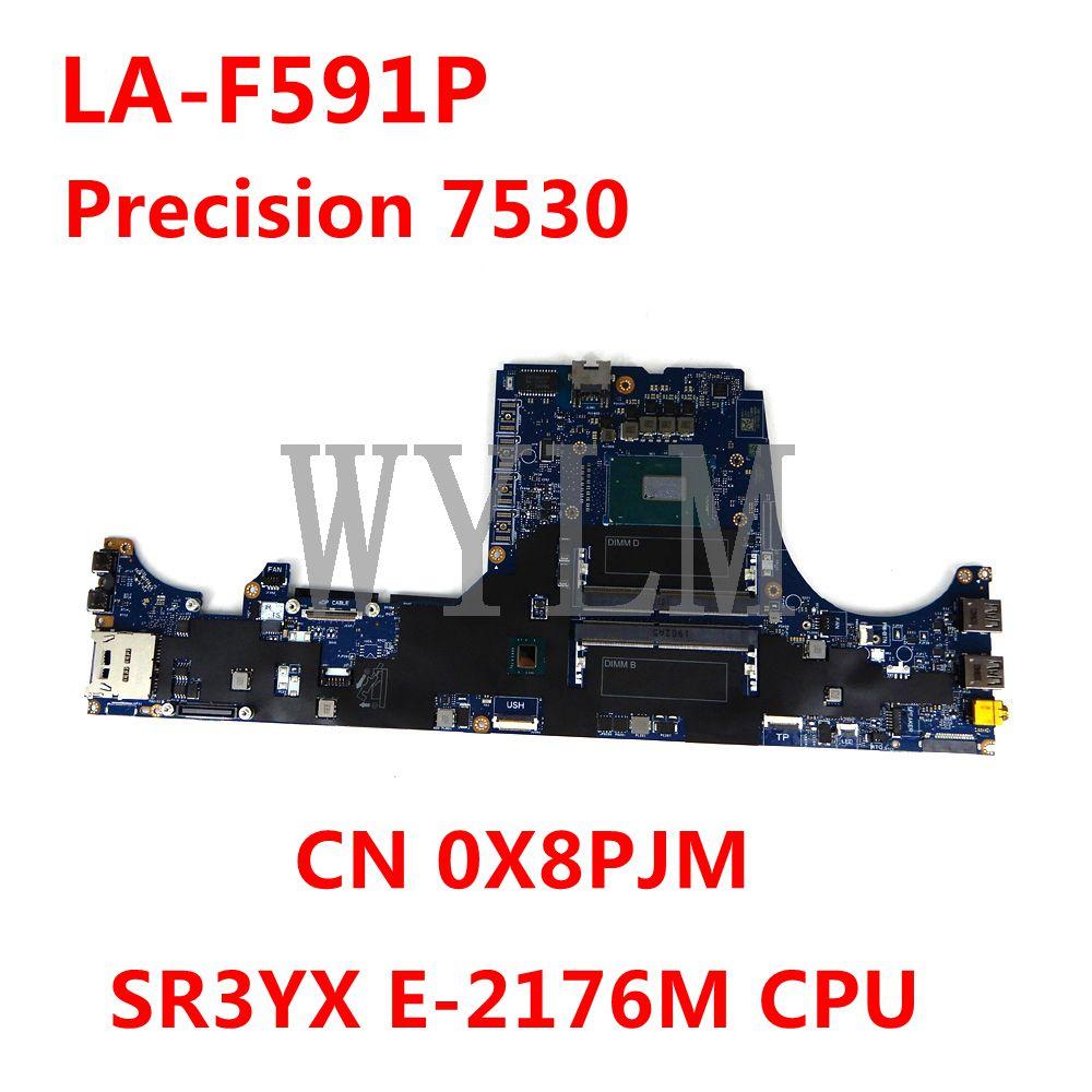 CN 0X8PJM 0X8PJM LA-F591P اللوحة الرئيسية لديل الدقة 7530 SR3YX E-2176M وحدة المعالجة المركزية اللوحة الأم 100% اختبار العمل بشكل جيد