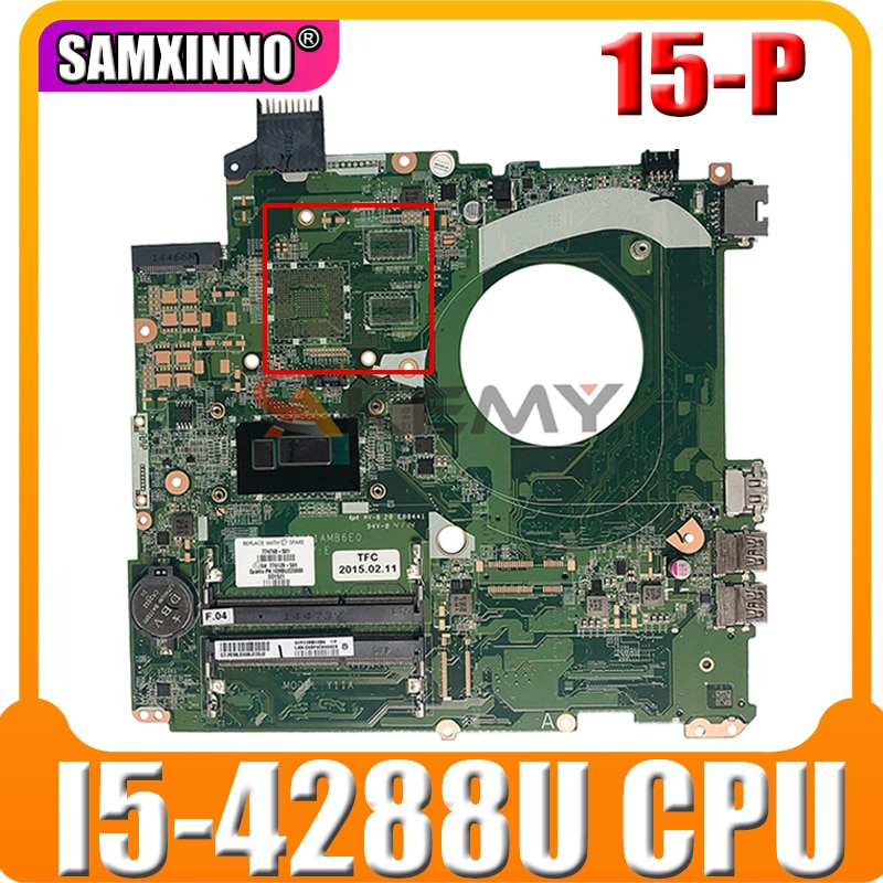 ل HP 15.6 بوصة 15-P اللوحة الأم للكمبيوتر المحمول 793076-501 794266-501 DAY11AMB6E0 مع I5-4288U وحدة المعالجة المركزية MB 100% اختبار سريع السفينة