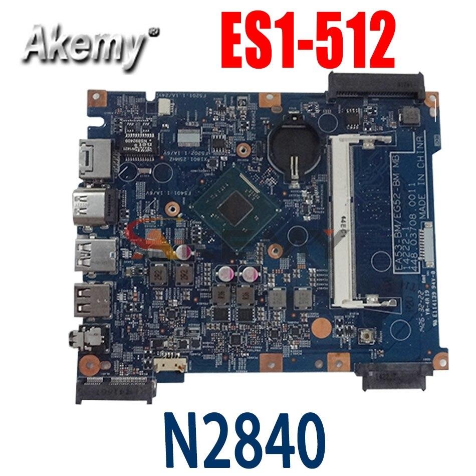 Akemy اللوحة الأم للكمبيوتر المحمول لشركة أيسر أسباير ES1-512 سيليرون N2840 اللوحة الرئيسية NBMRW1100 14222-1 SR1YJ DDR3