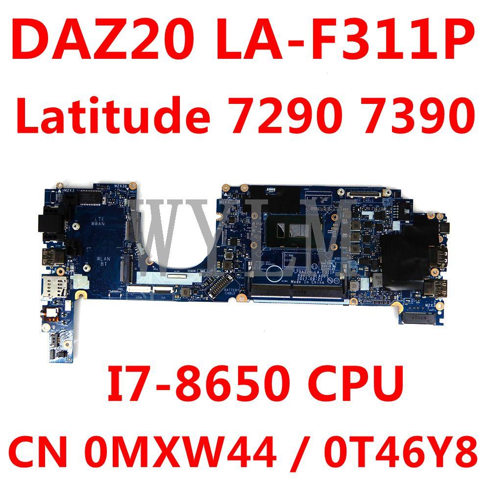 CN 0MXW44 0T46Y8 اللوحة الرئيسية لأجهزة الكمبيوتر المحمول Dell Latitude 7290 7390 اللوحة الأم DAZ20 LA-F311P مع وحدة المعالجة المركزية I7-8650 100% اختبار كامل ok
