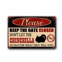 funny chinchilla sign keep gate closed pet metal tin sign vintage tin metal sign