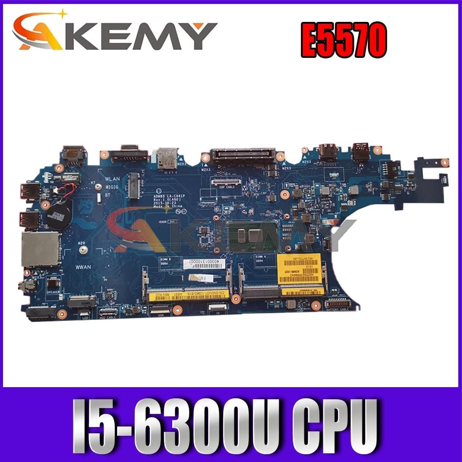 Akemy العلامة التجارية الجديدة I5-6300U لديل خط العرض E5570 اللوحة الأم ADM80 LA-C641P CN-00HX41 0HX41 100% اختبارها