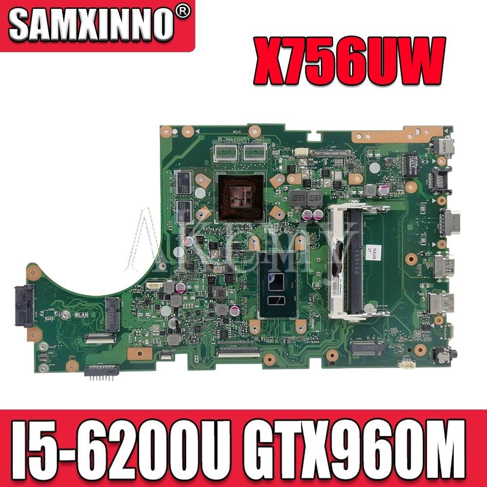 SAMXINNO X756UW Motherboard For Asus X756U X756UWK X756UQK X756UXM X756UV X756UX Laotop Mainboard with I5-6200U GTX960M