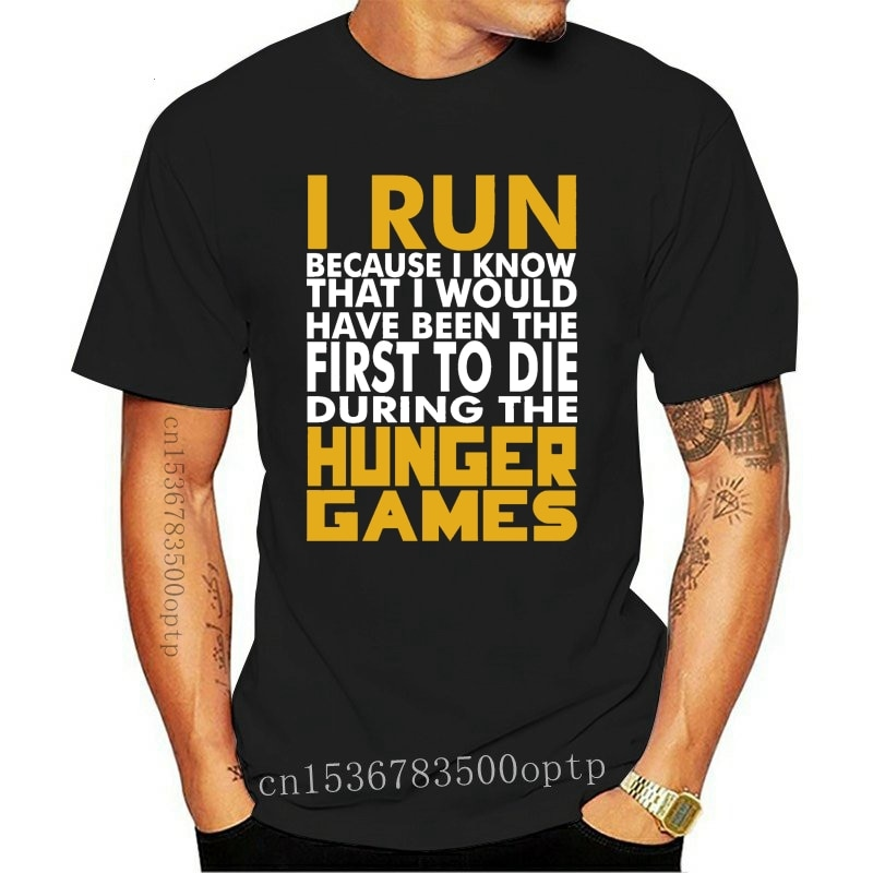 New I Run because ...Hunger Games Running Funny Movie Slogan T-shirt