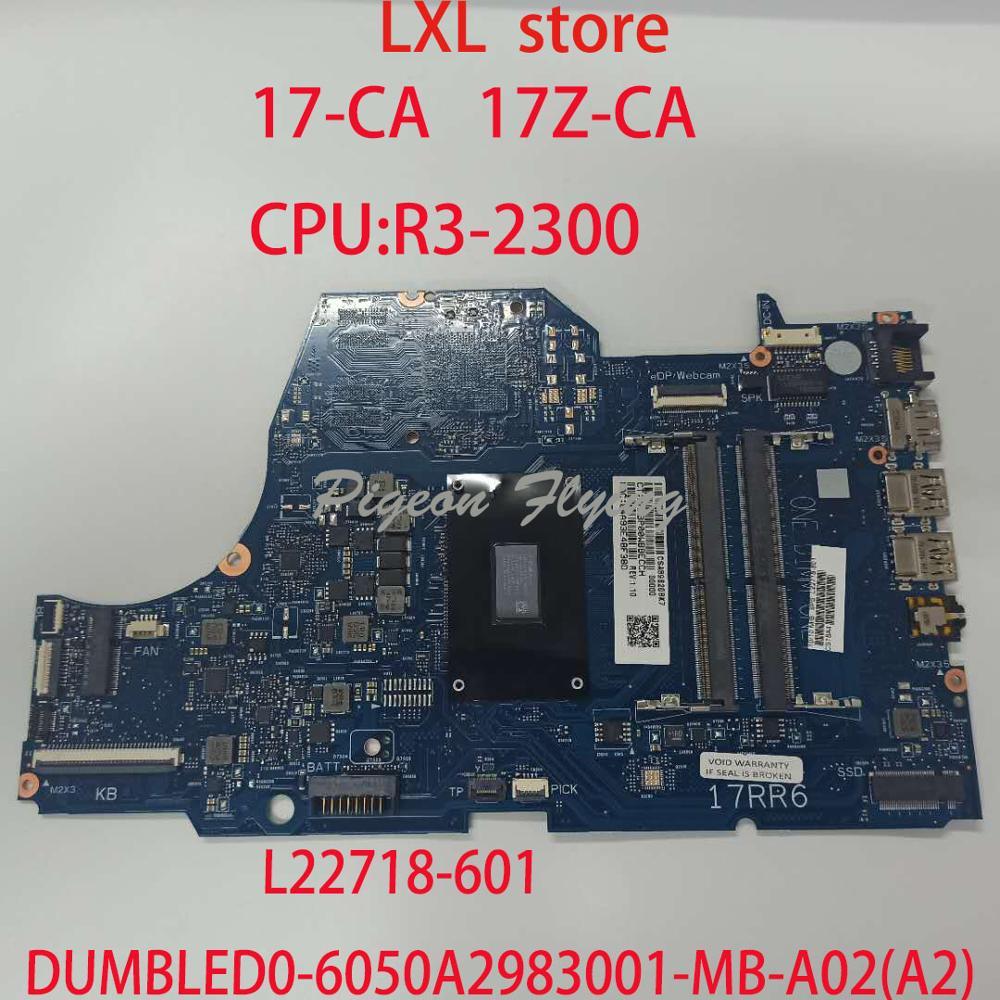 17-CA 17Z-CA placa base placa madre para HP 17-CA 17Z-CA portátil L22718-601 6050A2983001 DUMBLED0-6050A2983001-MB-A02(A2) 100% bien