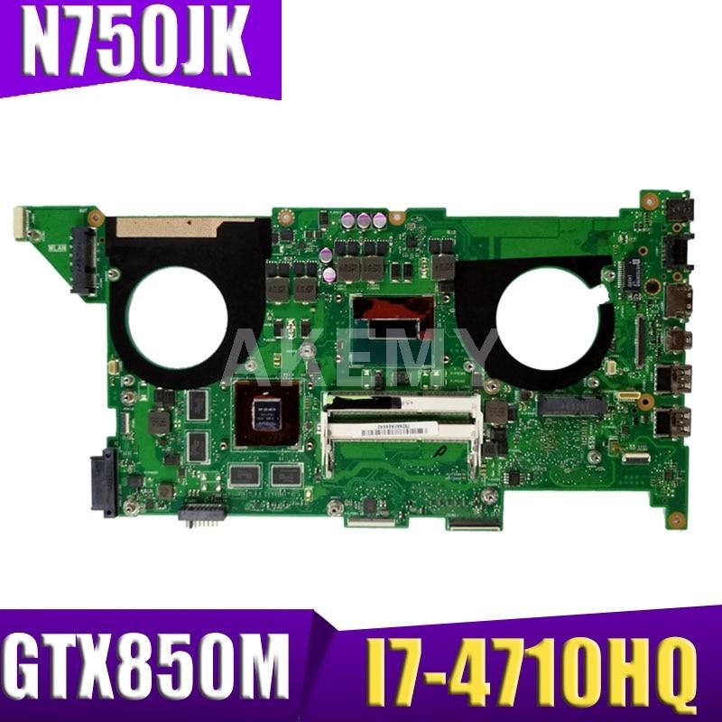 XinKaidi N750JK placa base portátil para ASUS N750JK N750JV N750J placa base de computadora portátil HM86 REV3.0 I7-4710HQ GTX850M 2GB