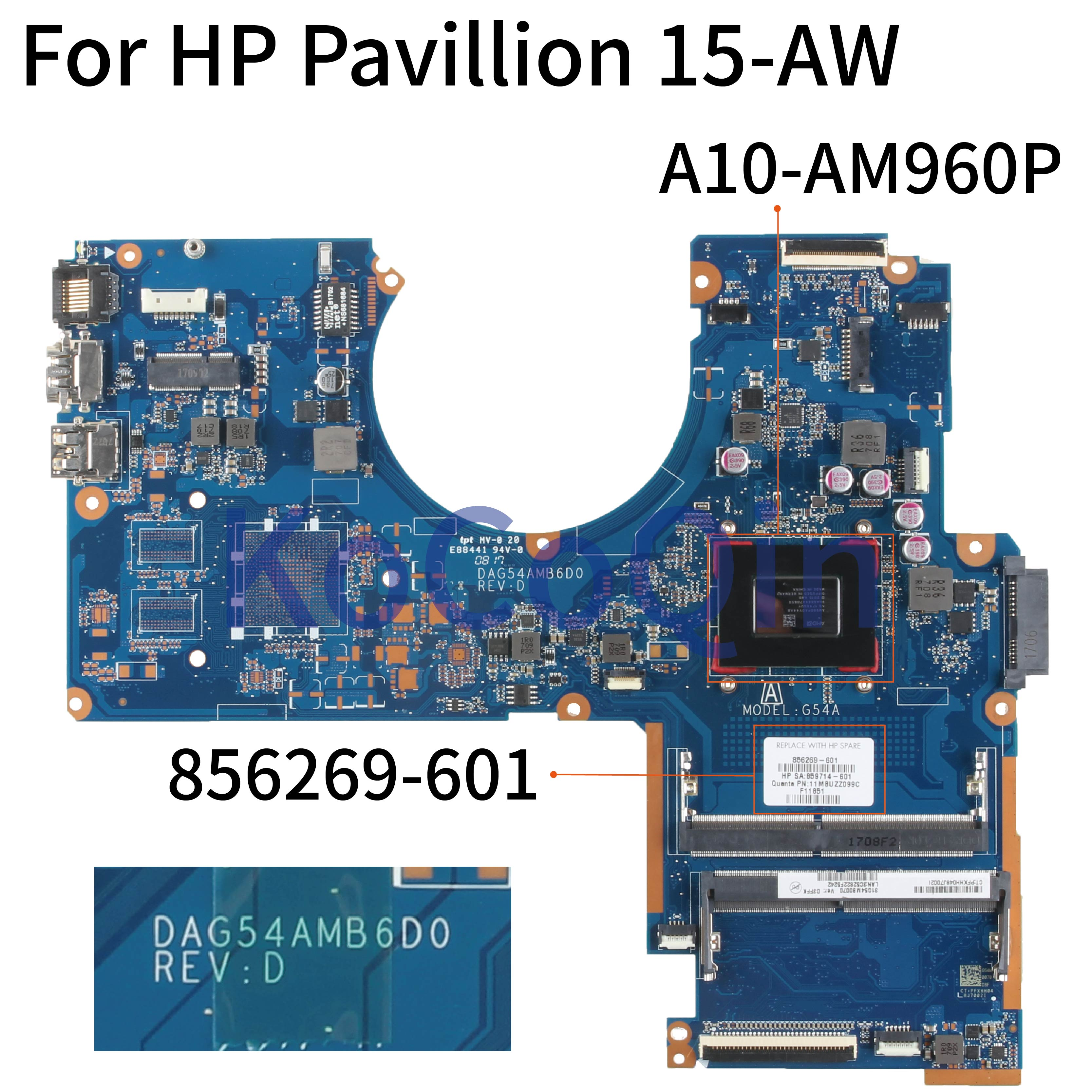 KoCoQin محمول لوحة رئيسية لأجهزة HP بافيليون 15-AW 15-AW053NR النواة A10-AM960P اللوحة 856269-001 856269-601 DAG54AMB6D0 DDR4