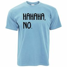 Novelty Teen T Shirt HAHAHA, No. Sassy Slogan Joke Gift Idea