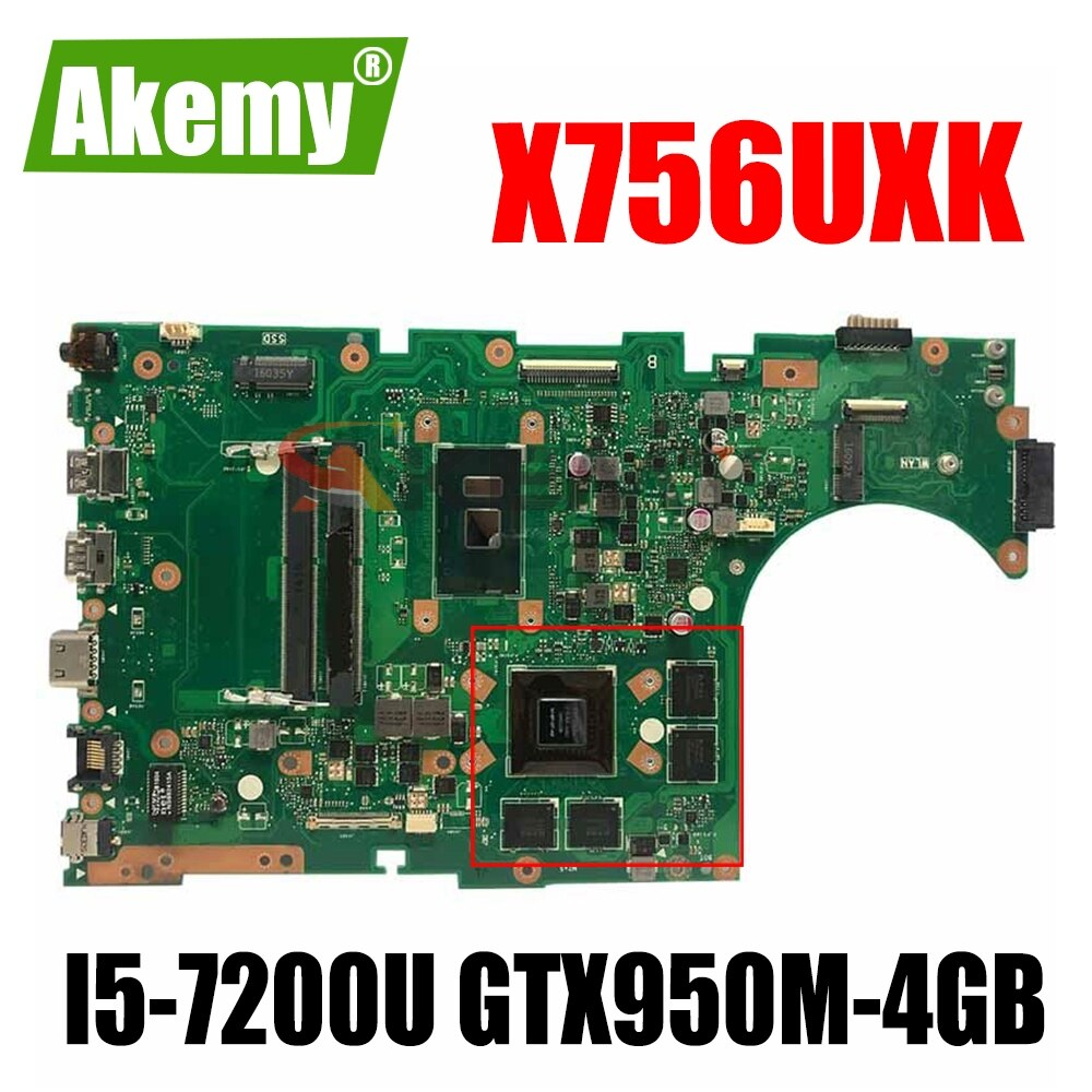 Akemy X756UXK اللوحة لابتوب Asus X756UXK X756UX X756UW X756UWK اللوحة W/ I5-7200U GTX950M-4GB-وحدة المعالجة المركزية