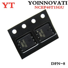 10pcs/lot NCEP40T15GU NCEP40T15G P40T15G DFN-8 IC Best quality.