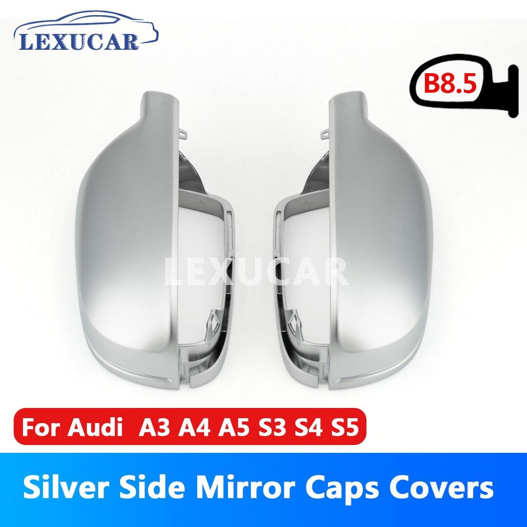 LEXUCAR Matt Chrome Car Rearview Silver Side Mirror Covers Cap S Line B8.5 B 8.5 For Audi A3 A4 A5 2011-2016