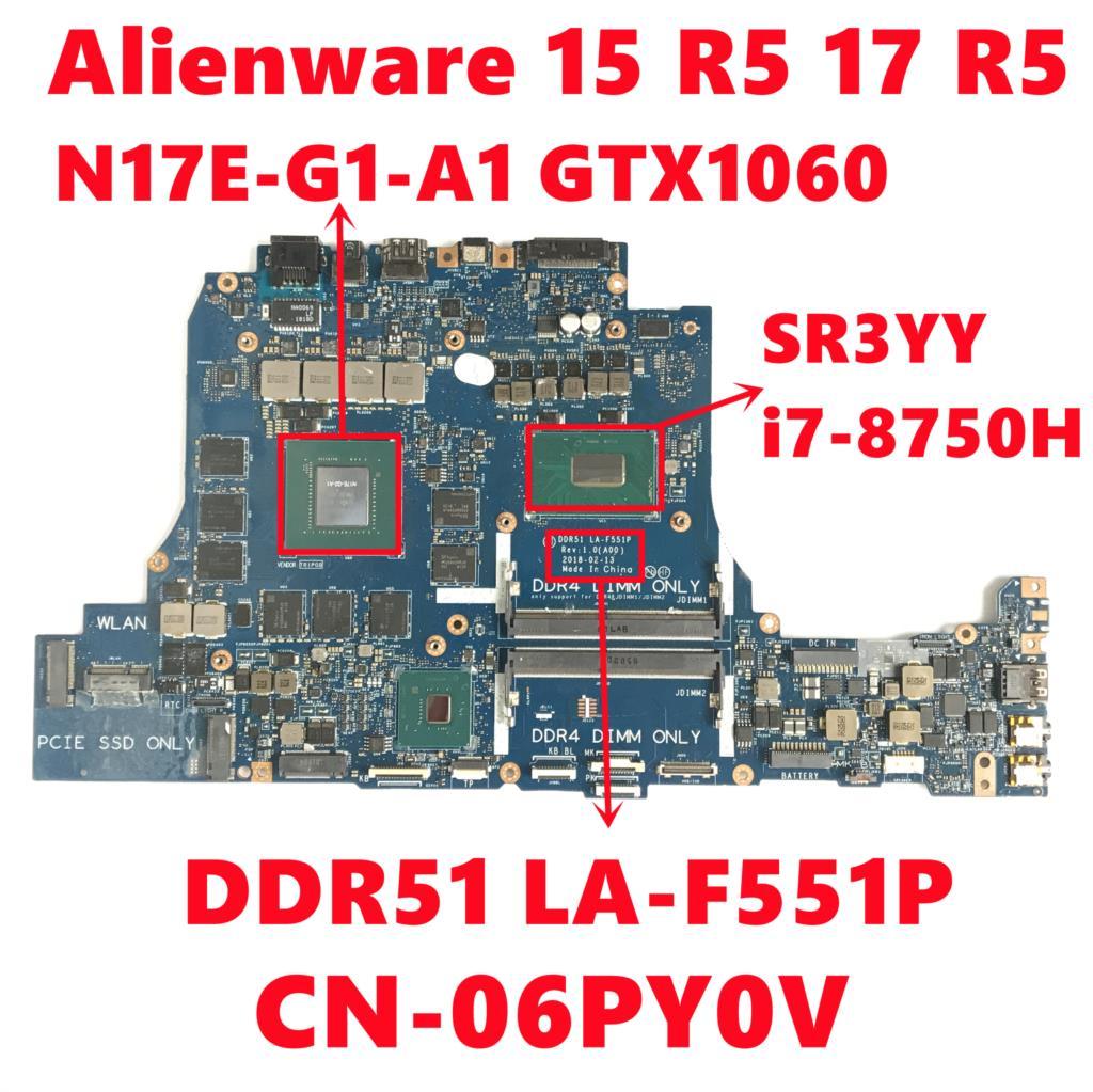 CN-06PY0V 06PY0V 6PY0V لديل إليانوير 15 R5 17 R5 اللوحة المحمول DDR51 LA-F551P مع i7-8750H N17E-G1-A1 اختباره بالكامل موافق