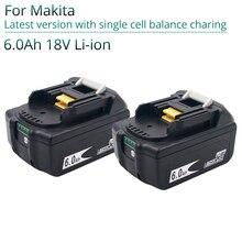 2PCS 최신 버전 BL1860 18 V 6000mAh 리튬 이온 충전식 배터리 Makita 배터리 18 V BL1830 BL1840 BL1850 BL1860B BL1860