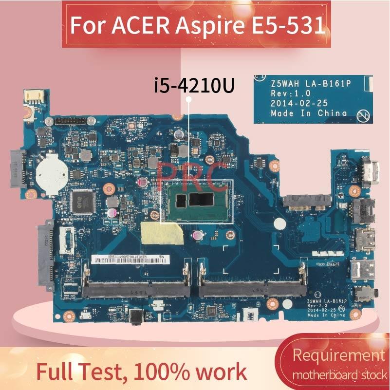 لشركة أيسر أسباير E5-531 i5-4210U مفكرة اللوحة LA-B161P SR1EF DDR3 اللوحة المحمول