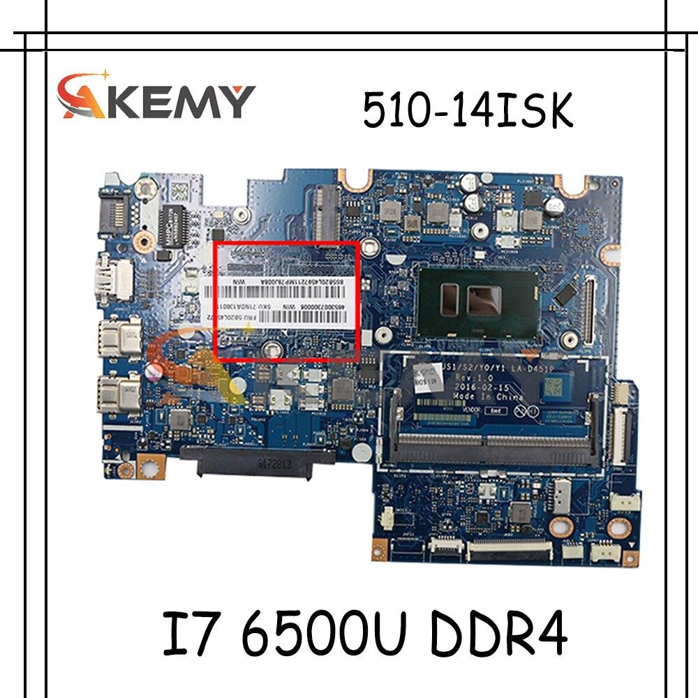Akemy BIUS1/S2/Y0/Y1 LA-D451P لينوفو اليوغا 510-14ISK FLEX4-1470 اللوحة المحمول CPU I7 6500U DDR4 100% اختبار العمل