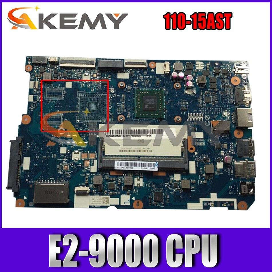Akemy لينوفو 110-15AST CG512 nm-b112 اللوحة الأم وحدة المعالجة المركزية E2-9000 بطاقة الرسومات المتكاملة 100% اختبار موافق