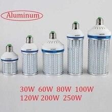 30w 60 80 100w 120 200w 250w led milho lâmpada e27 e26 b22 e39 e40 lâmpada 110v 220v alumínio para armazém fábrica porão