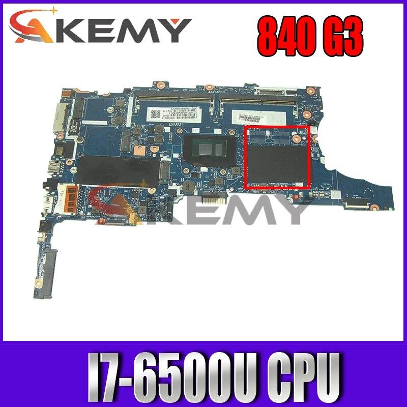 Akemy 826807-601 826807-001 ل إتش بي EliteBook 840 G3 850 G3 6050A2822301-MB-A01 الكمبيوتر الدفتري مع I7-6500U وحدة المعالجة المركزية
