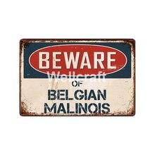 [WellCraft] يكون وير من بيل جيان و malinois المعادن اللوحة جدار القصدير علامات الملصقات خمر اللوحة مخصص ديكور LC-15777