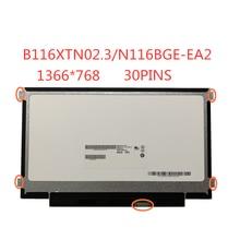 Free Shippi 11.6-inch SLIM  LCD Screen Panel 30pins eDP  B116XTN02.3 NT116WHM-N23 N116BGE-EB2 N116BGE-EA2 M116NWR1 R7 1366*768