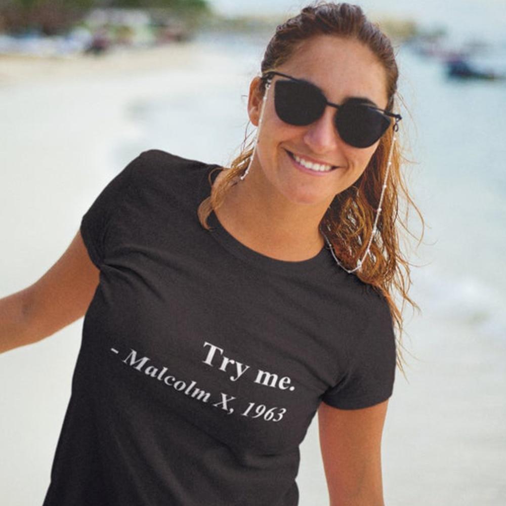 Try Me Malcolm X,1963 Women T-shirt Civil Rights Movement Equality Cotton T Shirt Summer Fashion Slogan Tops Tee Dropshipping