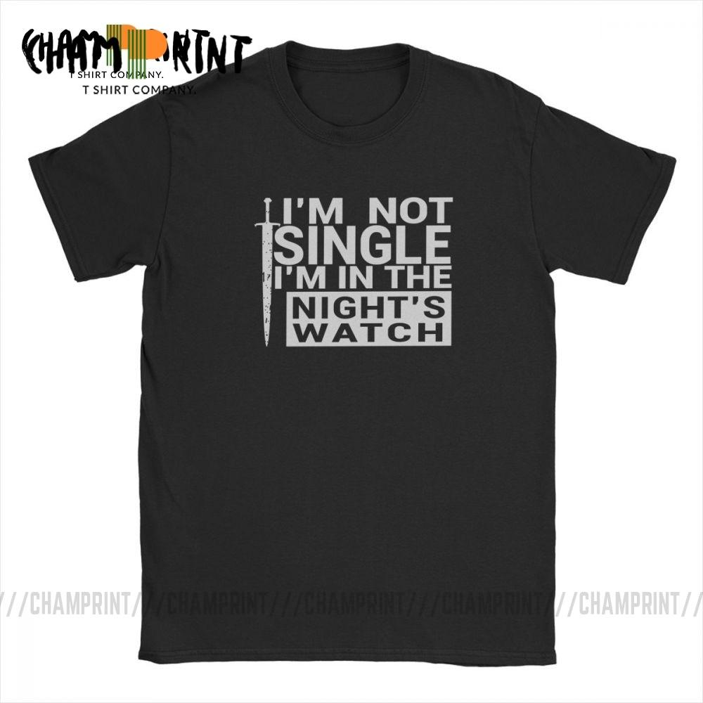Camiseta Im Not Single Nights Watch Humor para hombres Juego de tronos Jon Snow Clothes 4XL 5XL Tees algodón Crewneck camiseta Tops