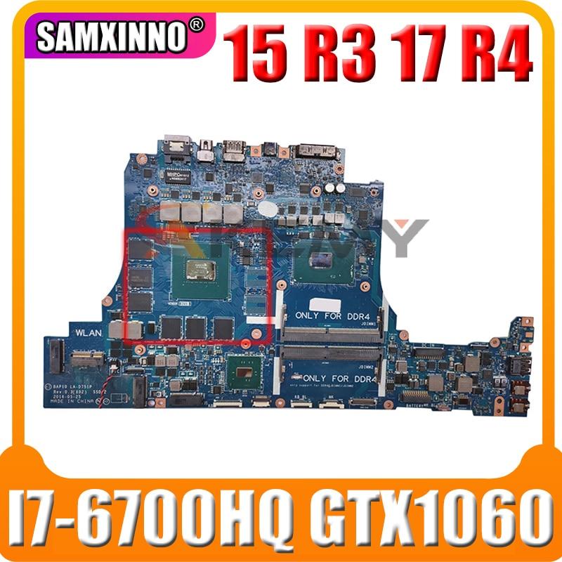 لديل إليانوير 15 R3 17 R4 اللوحة المحمول CN-08HJ6J 08HJ6J 8HJ6J LA-D751P مع SR2FQ I7-6700HQ GTX1060 100% العمل جيدا