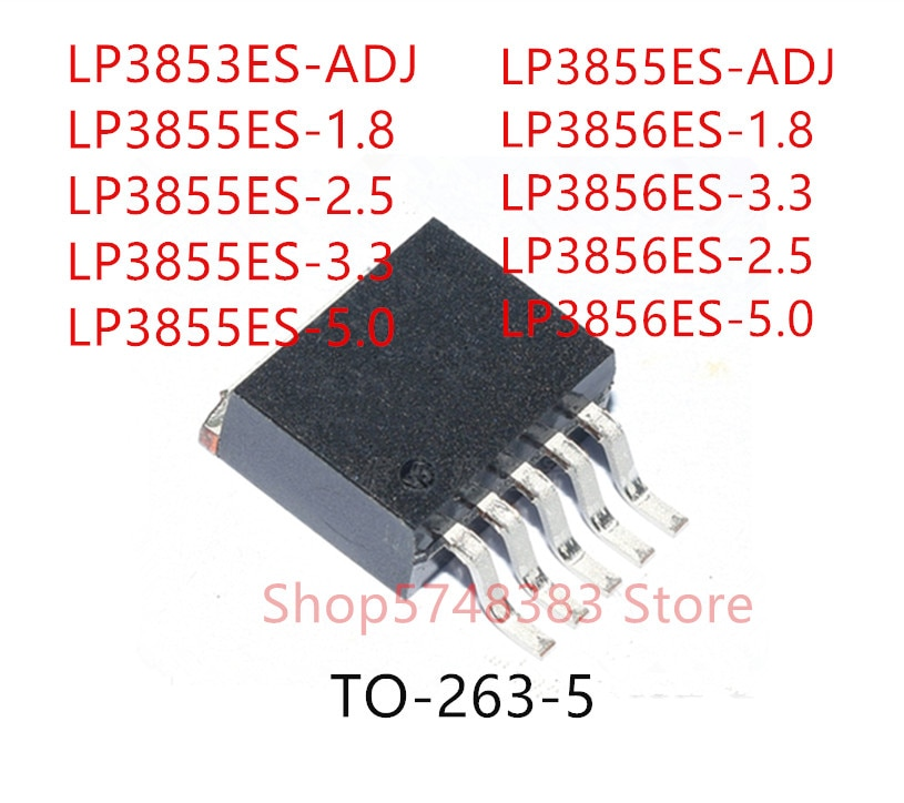 10PCS LP3853ES-ADJ LP3855ES-1.8 LP3855ES-2.5 LP3855ES-3.3 LP3855ES-5.0 LP3855ES-ADJ LP3856ES-1.8 LP3856ES-3.3 LP3856ES-2.5 TO263