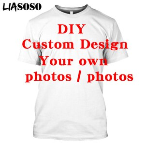 LIASOSO 3D Printed T-Shirt Create Customer Design Anime/Photo/Star/You Want/Singer Pattern/DIY Kid Sublimation Sweatshirt Funny