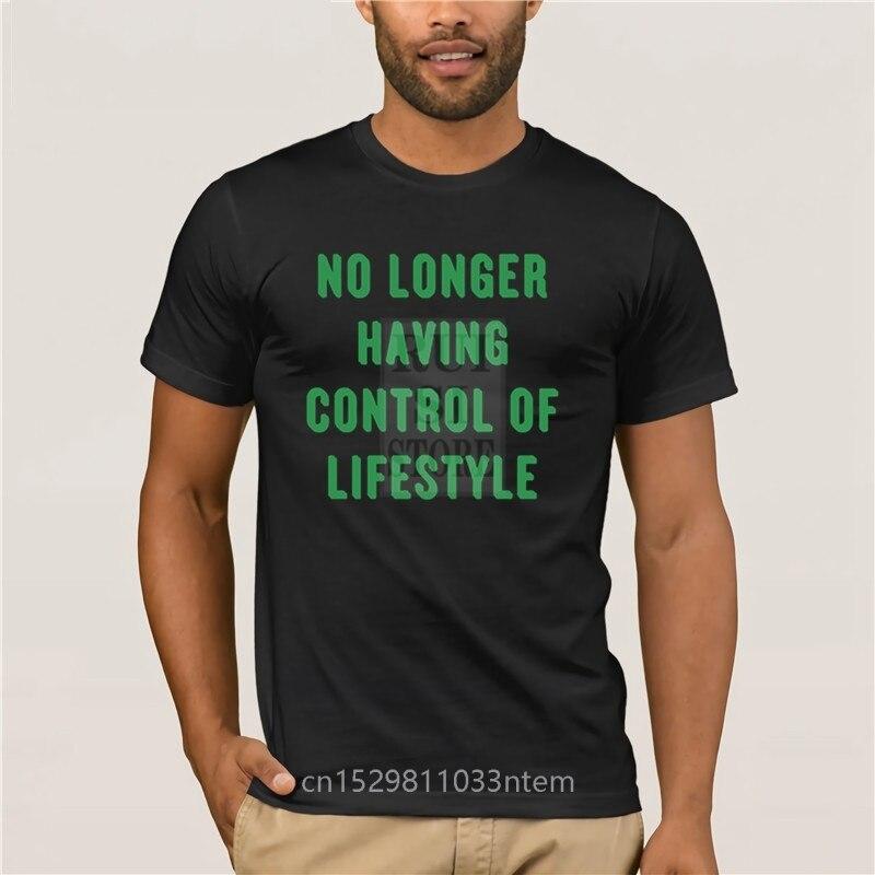 Trendy Creative Graphic T-shirt Top No Longer Having Control Of Lifestyle Fashion T Shirt 100% Cotton